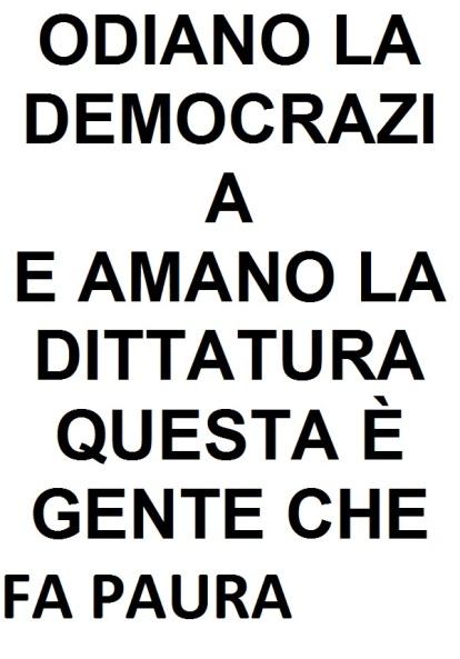odiano la democrazia